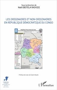 Noël Obotela Rashidi - Les originaires et non-originaires en République démocratique du Congo.