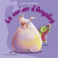 Noël Pietri et Philippe Gaufreteau - Le cochon d'Angélina.