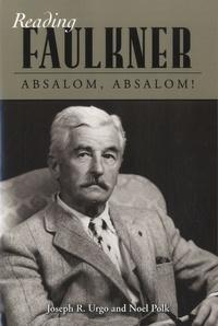 Noel Polk - Reading Faulkner : Absalom, Absalom !.