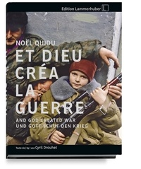 Noël Quidu - Et Dieu créa la guerre.