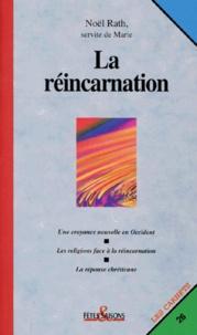 Noël Rath - La réincarnation.