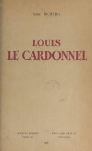 Noël Richard - Louis Le Cardonnel.
