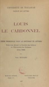 Noël Richard - Louis Le Cardonnel - Thèse principale pour le doctorat ès lettres.