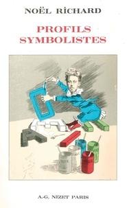 Noël Richard et Michel Décaudin - Profils symbolistes.