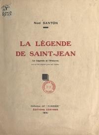Noël Santon - La légende de Saint-Jean - La légende et l'histoire.