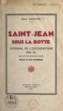 Noël Santon et Paul Daubigné - Saint-Jean sous la botte - Journal de l'Occupation 1940-44.