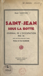 Noël Santon et Paul Daubigné - Saint-Jean sous la botte - Journal de l'Occupation 1940-44.