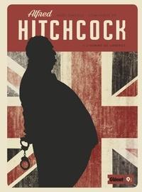 Noël Simsolo et Dominique Hé - Alfred Hitchcock Tome 1 : L'Homme de Londres.