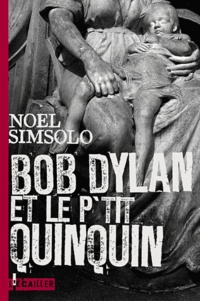 Noël Simsolo - Bob Dylan et le P'tit Quinquin.