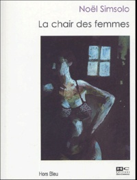 Noël Simsolo - La Chair des femmes.