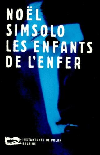 Noël Simsolo - Les enfants de l'enfer.