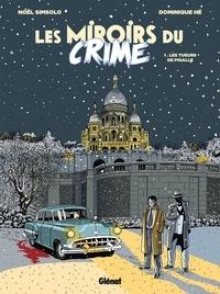 Noël Simsolo et Dominique Hé - Les Miroirs du Crime Tome 1 : Les Tueurs de Pigalle.