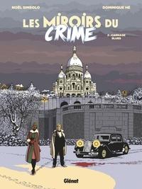 Noël Simsolo et Dominique Hé - Les Miroirs du Crime Tome 2 : Carnage blues.