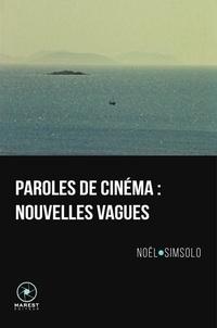 Noël Simsolo - Paroles de cinéma - Nouvelles vagues.