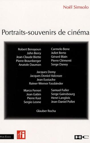 Noël Simsolo - Portraits-souvenirs de cinéma.
