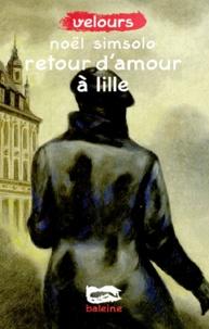 Noël Simsolo - Retour d'amour à Lille.
