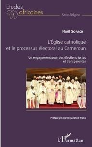 LEglise catholique et le processus électoral au Cameroun - Un engagement pour des élections justes et transparentes.pdf