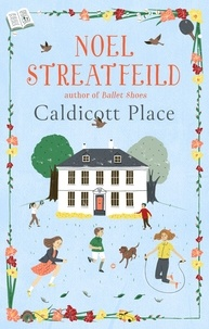 Noel Streatfeild - Caldicott Place.