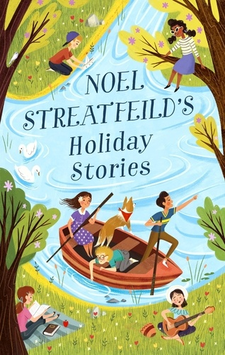 Noel Streatfeild's Holiday Stories. By the author of 'Ballet Shoes'