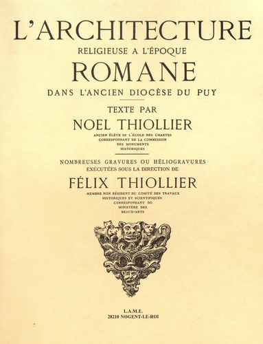 Noël Thiollier et Félix Thiollier - L'architecture religieuse à l'époque romane dans l'ancien diocèse du Puy.