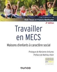 Noël Touya et Francis Batifoulier - Travailler en MECS - Maisons d'enfants à caractère social.