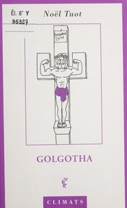 Noël Tuot - Golgotha.