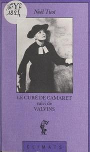 Noël Tuot - Le curé de Camaret - Suivi de Valvins.