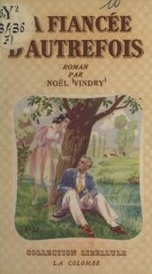 Noël Vindry - La fiancée d'autrefois.