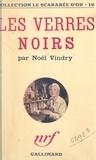 Noël Vindry - Les verres noirs.
