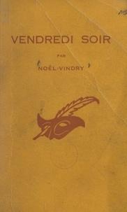 Noël Vindry et Albert Pigasse - Vendredi soir - Igor Alex et Pierre Castelet enquêtent.