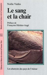 Noélie Vialles - La sang et la chair - Les abattoirs des pays de l'Adour.