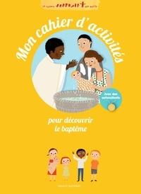 Mon cahier d'activités pour découvrir le baptême - Noélie Viallet pdf epub
