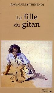 Noëlla Cailly - La fille du Gitan.