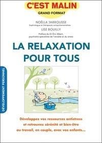 Noëlla Jarrousse et Lise Bouilly - La relaxation pour tous.