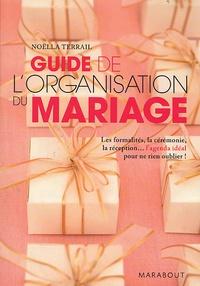 Noëlla Terrail - Guide de l'organisation du mariage.