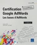 Noëlle Amir et Pierre-Henri Coffinet - Certification Google AdWords - Les bases d'AdWords.