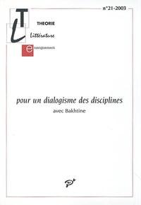 Noëlle Batt et  Collectif - Pour un dialogisme des disciplines - avec Bakhtine - Avec supplément Table des auteurs et sommaires des numéros (1981-2002).