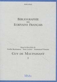 Noëlle Benhamou - Bibliographie des ecrivains français : Guy de Maupassant - En 2 volumes.