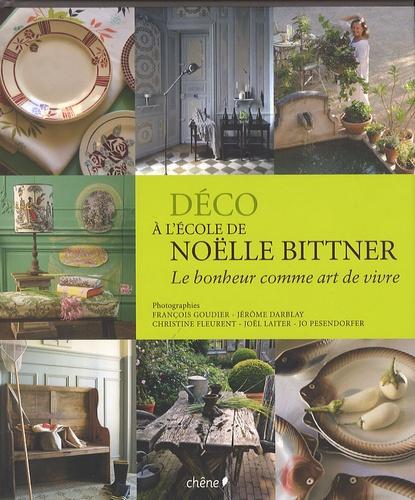 Noëlle Bittner - Déco à l'école de Noëlle Bittner - Le bonheur comme art de vivre.