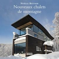 Noëlle Bittner - Nouveaux chalets de montagne.