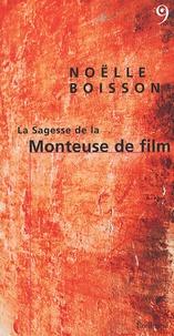 Noëlle Boisson - La Sagesse de la Monteuse de film.