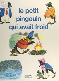 Noëlle Brun et G. Falzone Fontanelli - Le petit pingouin qui avait froid.