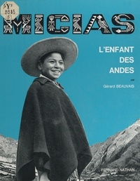 Noëlle Brun et Gérard Beauvais - Micias, l'enfant des Andes.