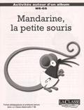 Noelle Carter et David Carter - Mandarine, la petite souris - Kit pédagogique 2 volumes : album + fiches pédagogiques et pratiques MS-GS.