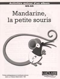 Noelle Carter et David A. Carter - Mandarine, la petite souris - Kit pédagogique 2 volumes : album + fiches pédagogiques et pratiques MS-GS.