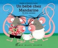 Noelle Carter et David A. Carter - Un bébé chez Mandarine - Un livre caresses.
