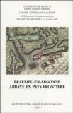 Noëlle Cazin et Marie-Hélène Colin - Beaulieu-en-Argonne, abbaye en pays frontière.
