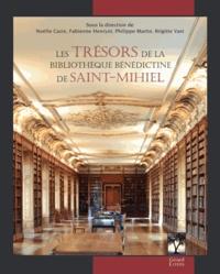 Noëlle Cazin et Fabienne Henryot - Les trésors de la bibliothèque de St-Mihiel.