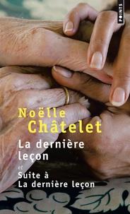 Noëlle Châtelet - La dernière leçon & Suite à la dernière leçon.