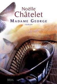 Noëlle Châtelet - Madame George.
